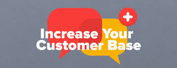 Five Simple Ways to Increase Your Customer Base